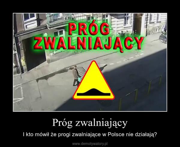 Próg zwalniający – I kto mówił że progi zwalniające w Polsce nie działają?