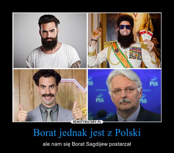 Borat jednak jest z Polski – ale nam się Borat Sagdijew postarzał