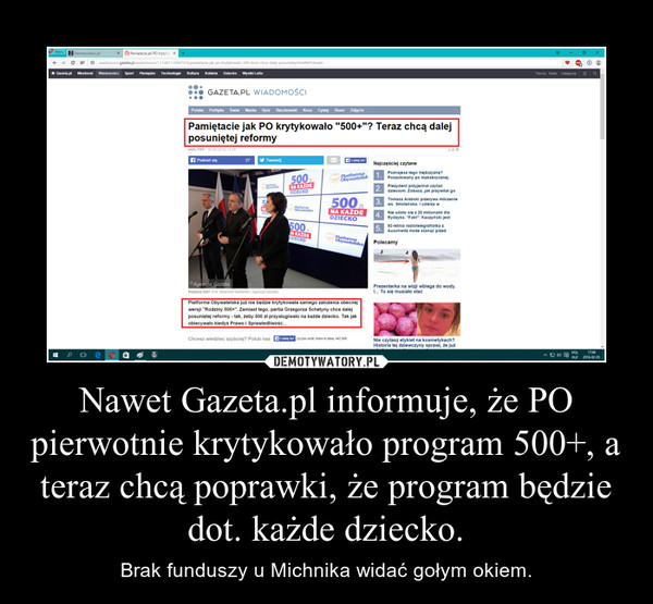 Nawet Gazeta.pl informuje, że PO pierwotnie krytykowało program 500+, a teraz chcą poprawki, że program będzie dot. każde dziecko. – Brak funduszy u Michnika widać gołym okiem.
