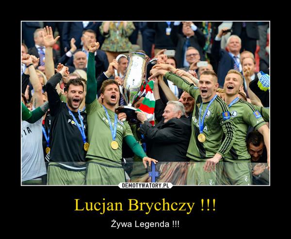 Lucjan Brychczy !!! – Żywa Legenda !!!