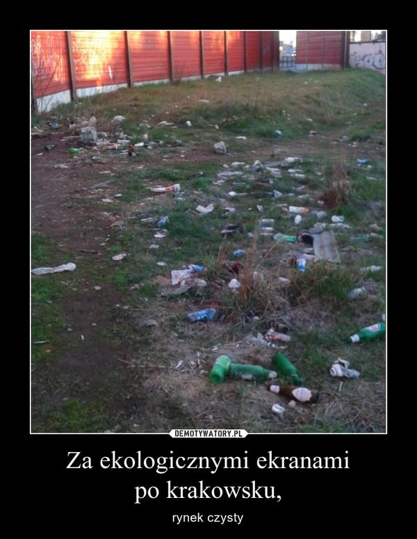 Za ekologicznymi ekranamipo krakowsku, – rynek czysty