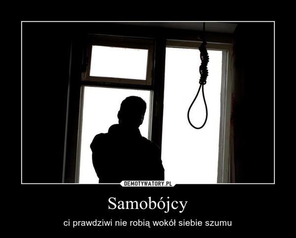 Samobójcy – ci prawdziwi nie robią wokół siebie szumu