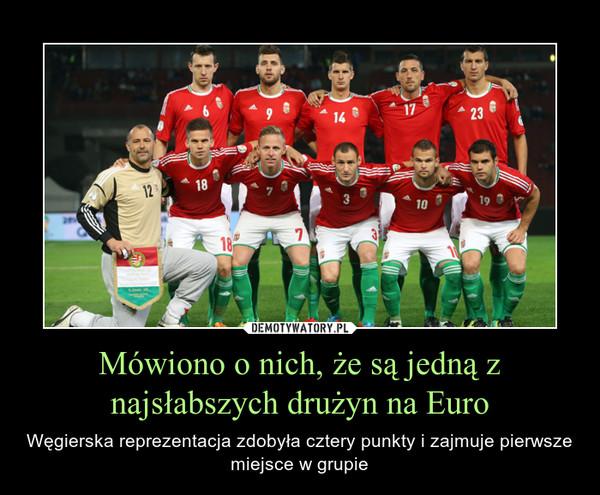 Mówiono o nich, że są jedną z najsłabszych drużyn na Euro – Węgierska reprezentacja zdobyła cztery punkty i zajmuje pierwsze miejsce w grupie