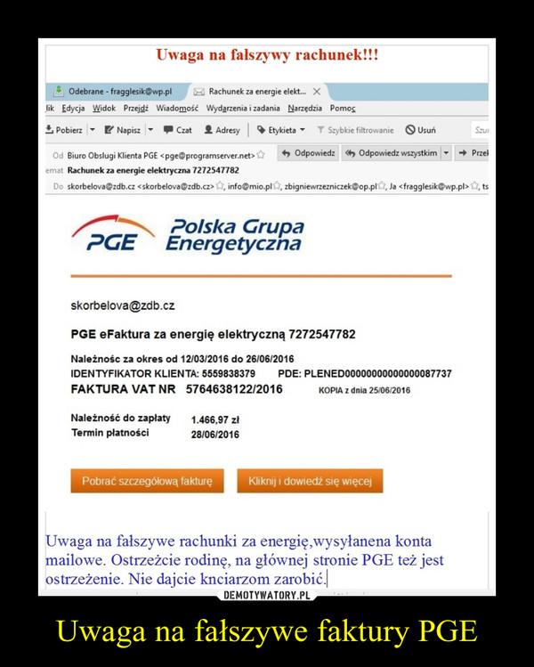 Uwaga na fałszywe faktury PGE –