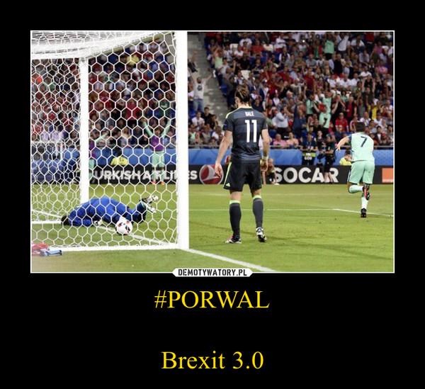 #PORWALBrexit 3.0 –