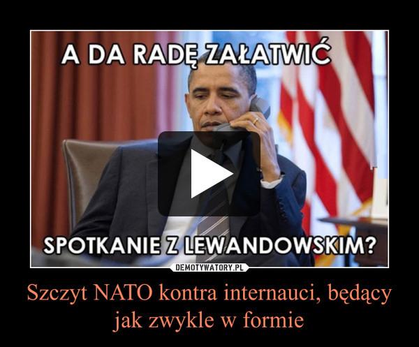 Szczyt NATO kontra internauci, będący jak zwykle w formie –