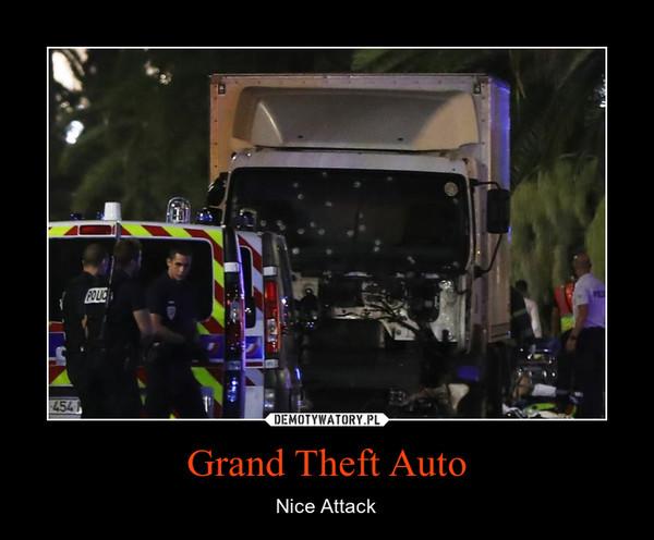 Grand Theft Auto – Nice Attack