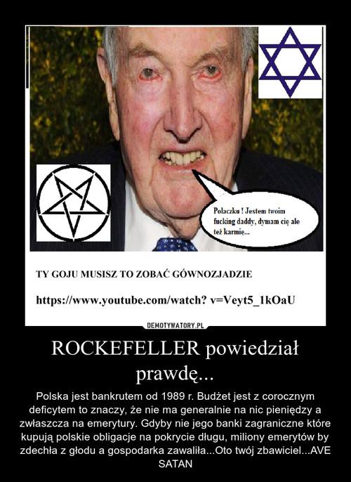 ROCKEFELLER powiedział prawdę...