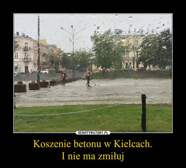 Koszenie betonu w Kielcach.I nie ma zmiłuj –