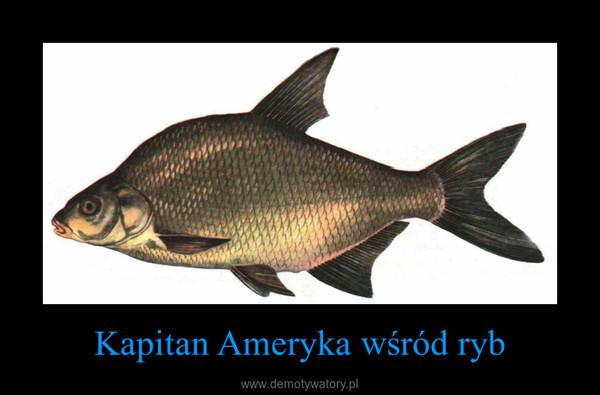 Kapitan Ameryka wśród ryb –