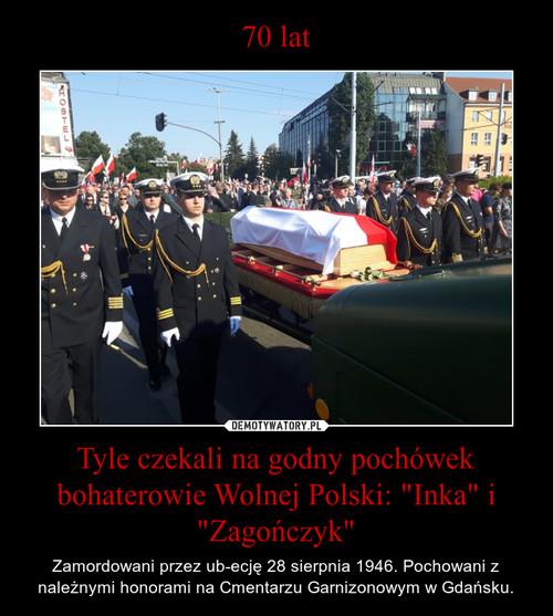 """70 lat Tyle czekali na godny pochówek bohaterowie Wolnej Polski: """"Inka"""" i """"Zagończyk"""""""