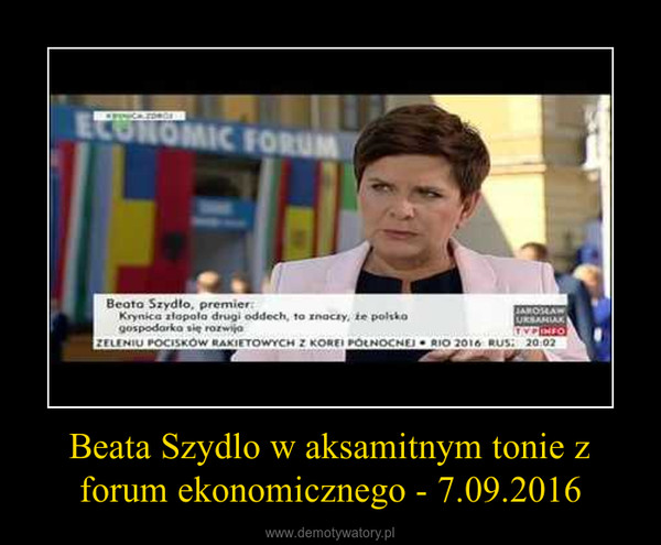 Beata Szydlo w aksamitnym tonie z forum ekonomicznego - 7.09.2016 –
