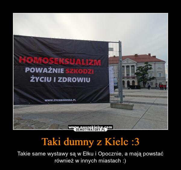 Taki dumny z Kielc :3 – Takie same wystawy są w Ełku i Opocznie, a mają powstać również w innych miastach :)