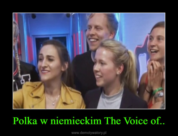 Polka w niemieckim The Voice of.. –