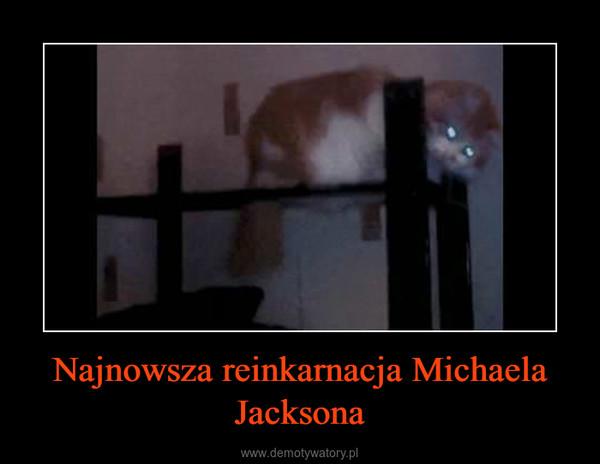 Najnowsza reinkarnacja Michaela Jacksona –