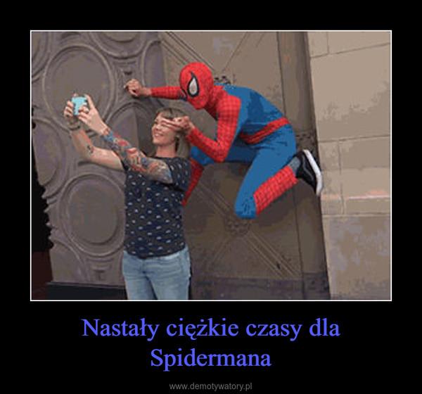 Nastały ciężkie czasy dla Spidermana –