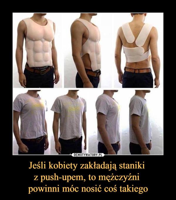 Jeśli kobiety zakładają staniki z push-upem, to mężczyźni powinni móc nosić coś takiego –