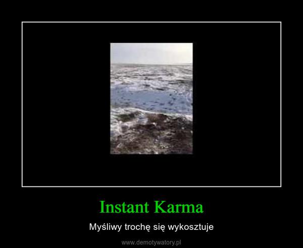 Instant Karma – Myśliwy trochę się wykosztuje