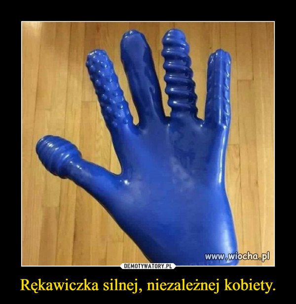 Rękawiczka silnej, niezależnej kobiety. –