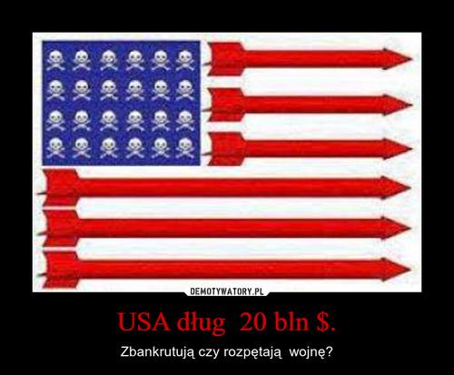 USA dług  20 bln $.