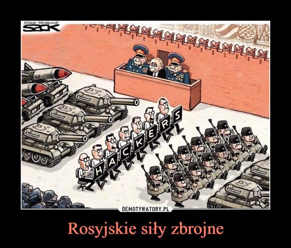 Rosyjskie siły zbrojne –