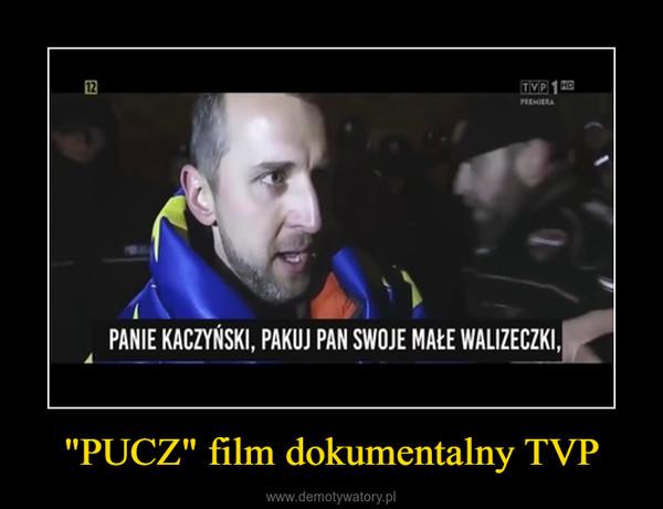 """PUCZ"" film dokumentalny TVP –"
