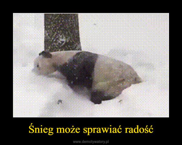 Śnieg może sprawiać radość –
