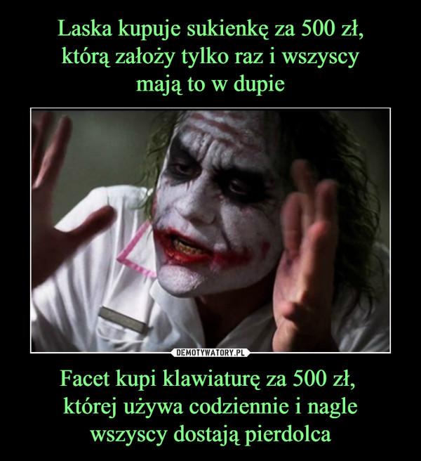Facet kupi klawiaturę za 500 zł, której używa codziennie i naglewszyscy dostają pierdolca –