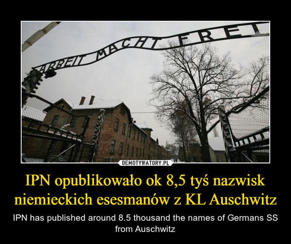 IPN opublikowało ok 8,5 tyś nazwisk niemieckich esesmanów z KL Auschwitz – IPN has published around 8.5 thousand the names of Germans SS from Auschwitz