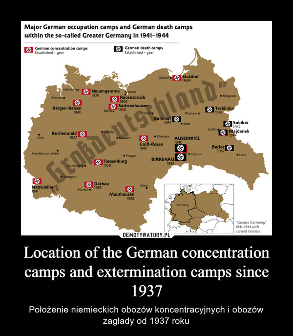 Location of the German concentration camps and extermination camps since 1937 – Położenie niemieckich obozów koncentracyjnych i obozów zagłady od 1937 roku