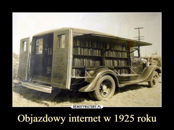 Objazdowy internet w 1925 roku –