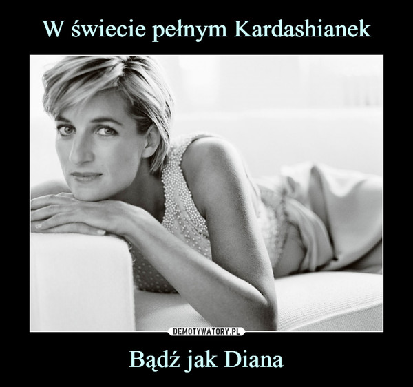Bądź jak Diana –