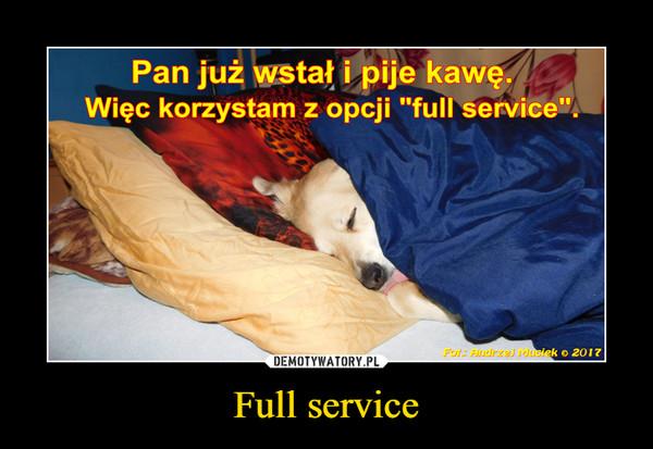 Full service –