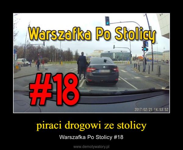 piraci drogowi ze stolicy – Warszafka Po Stolicy #18