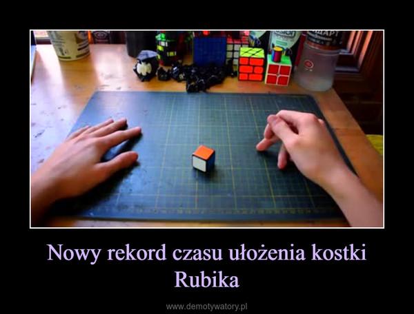 Nowy rekord czasu ułożenia kostki Rubika –