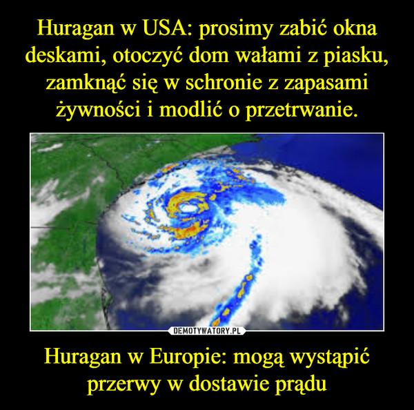 Huragan w Europie: mogą wystąpić przerwy w dostawie prądu –