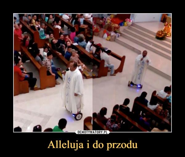 Alleluja i do przodu –
