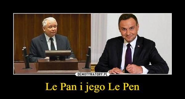 Le Pan i jego Le Pen –