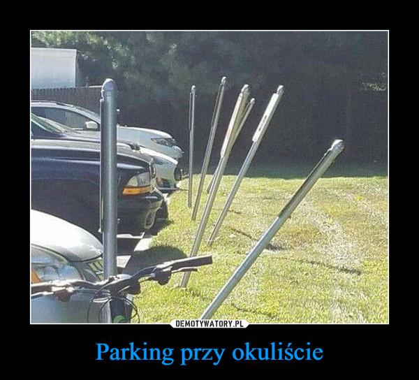 Parking przy okuliście –