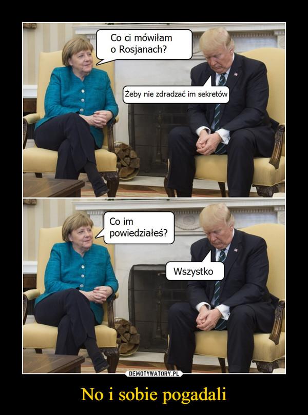 No i sobie pogadali –