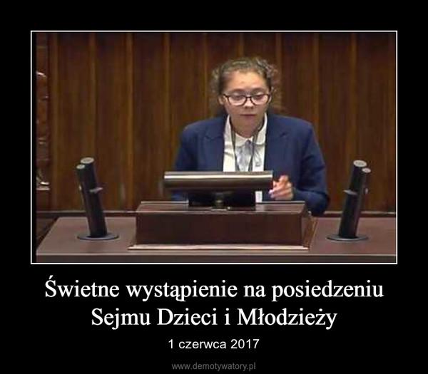 Świetne wystąpienie na posiedzeniu Sejmu Dzieci i Młodzieży – 1 czerwca 2017