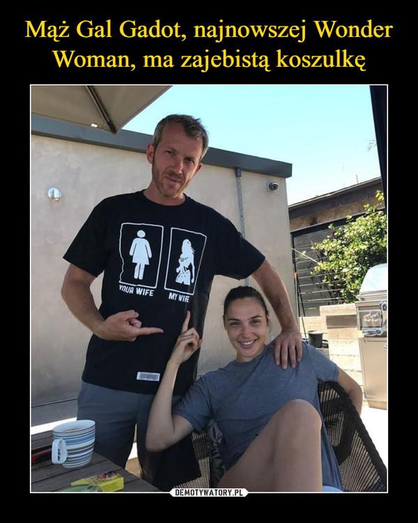 –  your wifemy wife