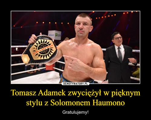 Tomasz Adamek zwyciężył w pięknym stylu z Solomonem Haumono