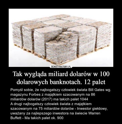 Tak wygląda miliard dolarów w 100 dolarowych banknotach. 12 palet