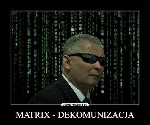 MATRIX - DEKOMUNIZACJA