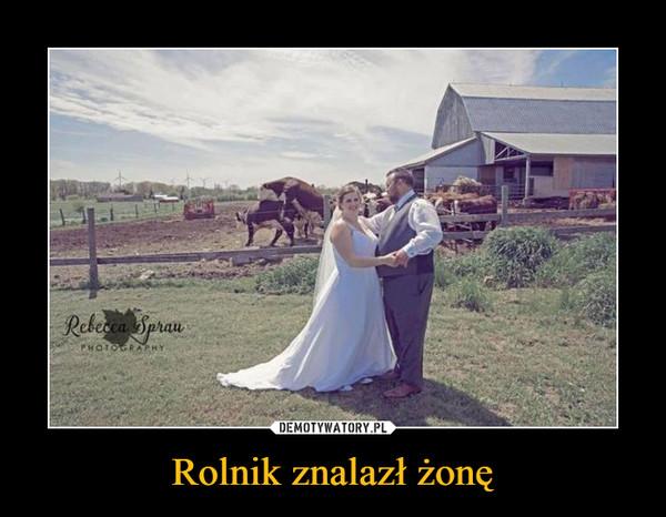 Rolnik znalazł żonę –