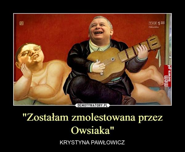 """""""Zostałam zmolestowana przez Owsiaka"""" – KRYSTYNA PAWŁOWICZ"""