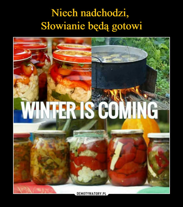 –  winter is coming