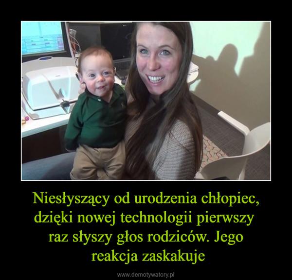 Niesłyszący od urodzenia chłopiec, dzięki nowej technologii pierwszy raz słyszy głos rodziców. Jego reakcja zaskakuje –