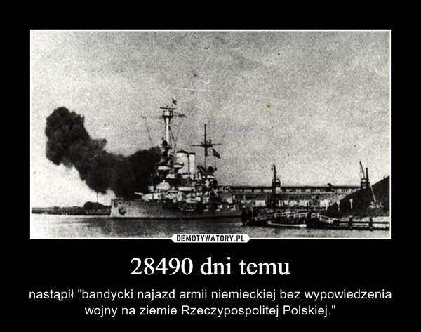"""28490 dni temu – nastąpił """"bandycki najazd armii niemieckiej bez wypowiedzenia wojny na ziemie Rzeczypospolitej Polskiej."""""""